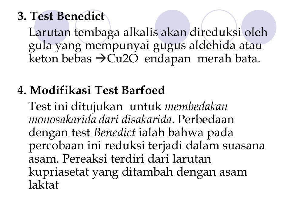 3. Test Benedict Larutan tembaga alkalis akan direduksi oleh gula yang mempunyai gugus aldehida atau keton bebas Cu2O endapan merah bata.