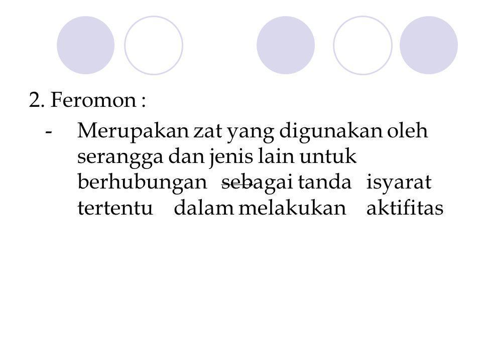 2. Feromon :
