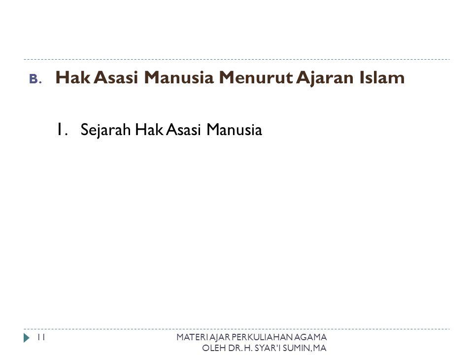 Hak Asasi Manusia Menurut Ajaran Islam 1. Sejarah Hak Asasi Manusia