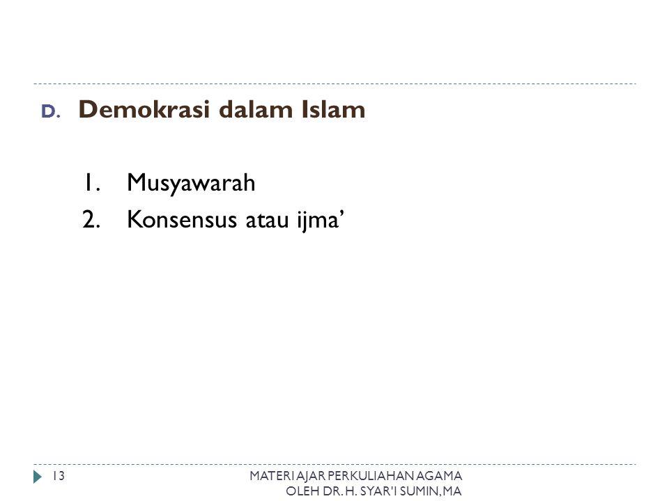 Demokrasi dalam Islam 1. Musyawarah 2. Konsensus atau ijma'