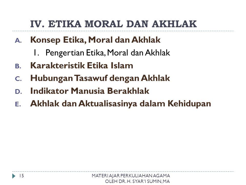 IV. ETIKA MORAL DAN AKHLAK
