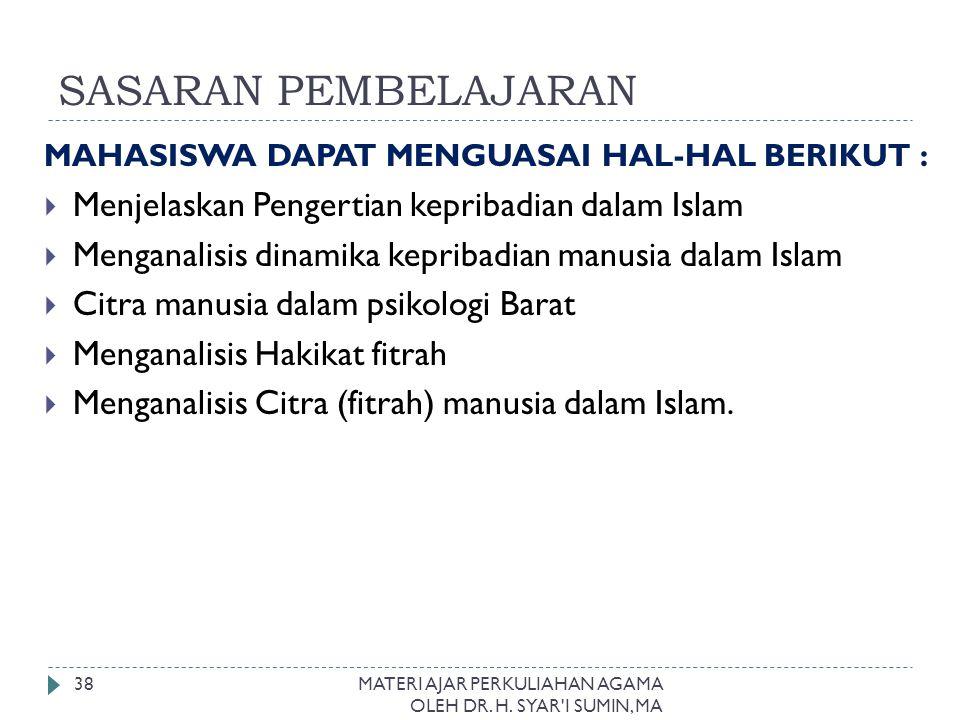 SASARAN PEMBELAJARAN Menjelaskan Pengertian kepribadian dalam Islam
