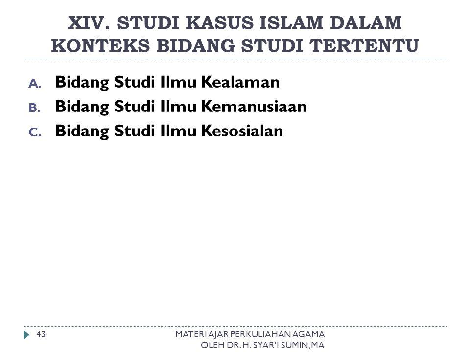XIV. STUDI KASUS ISLAM DALAM KONTEKS BIDANG STUDI TERTENTU