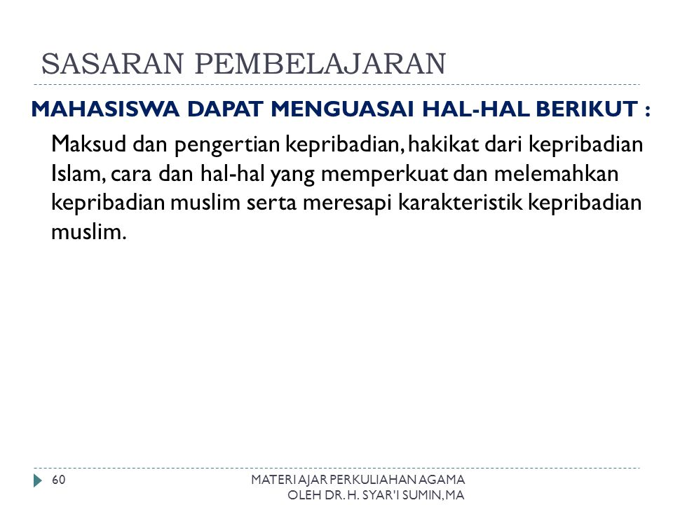 SASARAN PEMBELAJARAN MAHASISWA DAPAT MENGUASAI HAL-HAL BERIKUT :