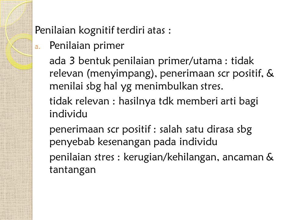 Penilaian kognitif terdiri atas :