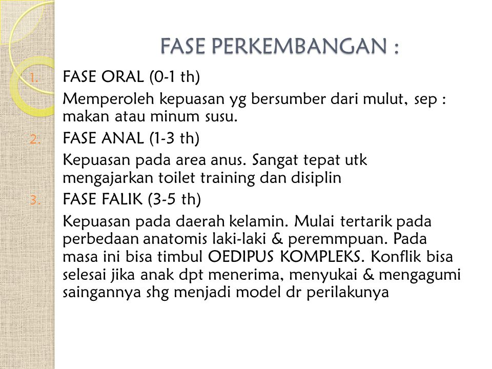 FASE PERKEMBANGAN : FASE ORAL (0-1 th)