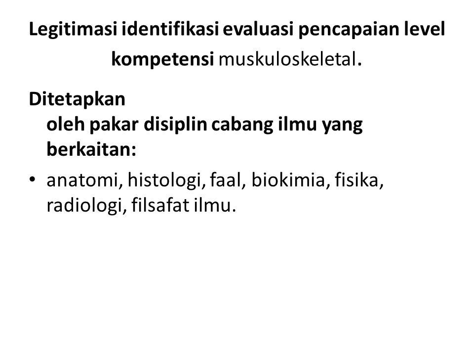 Legitimasi identifikasi evaluasi pencapaian level kompetensi muskuloskeletal.