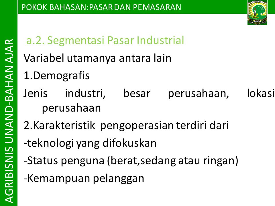 AGRIBISNIS UNAND-BAHAN AJAR a.2. Segmentasi Pasar Industrial