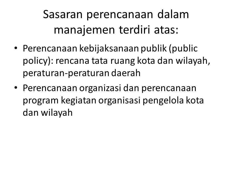 Sasaran perencanaan dalam manajemen terdiri atas: