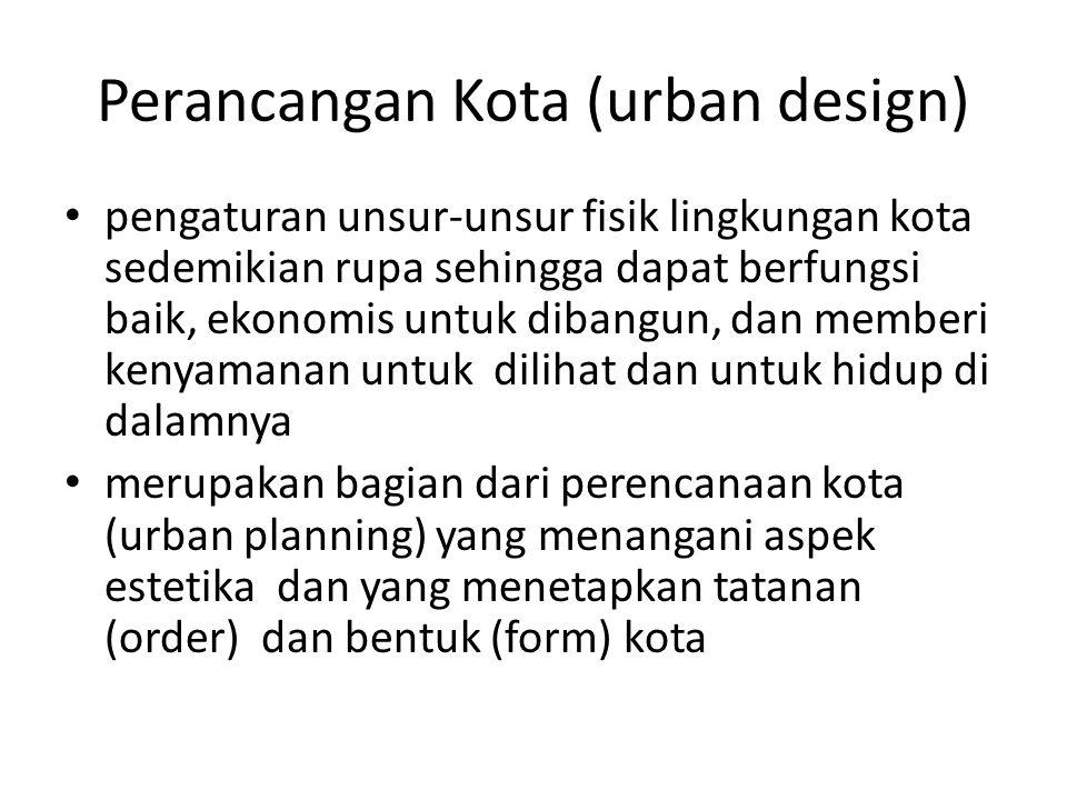 Perancangan Kota (urban design)