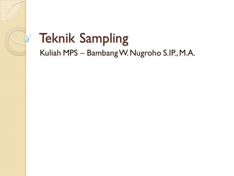 Kuliah MPS – Bambang W. Nugroho S.IP., M.A.