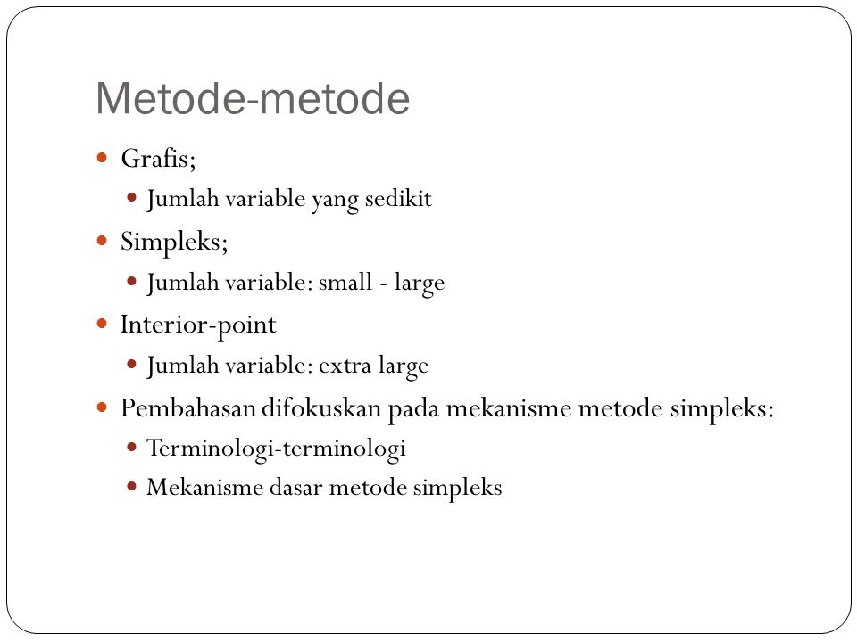 Metode-metode Grafis; Simpleks; Interior-point