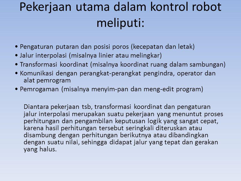 Pekerjaan utama dalam kontrol robot meliputi: