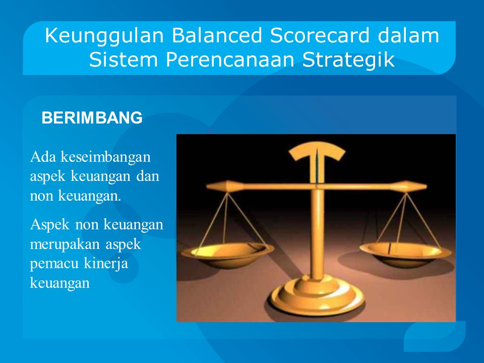 Keunggulan Balanced Scorecard dalam Sistem Perencanaan Strategik