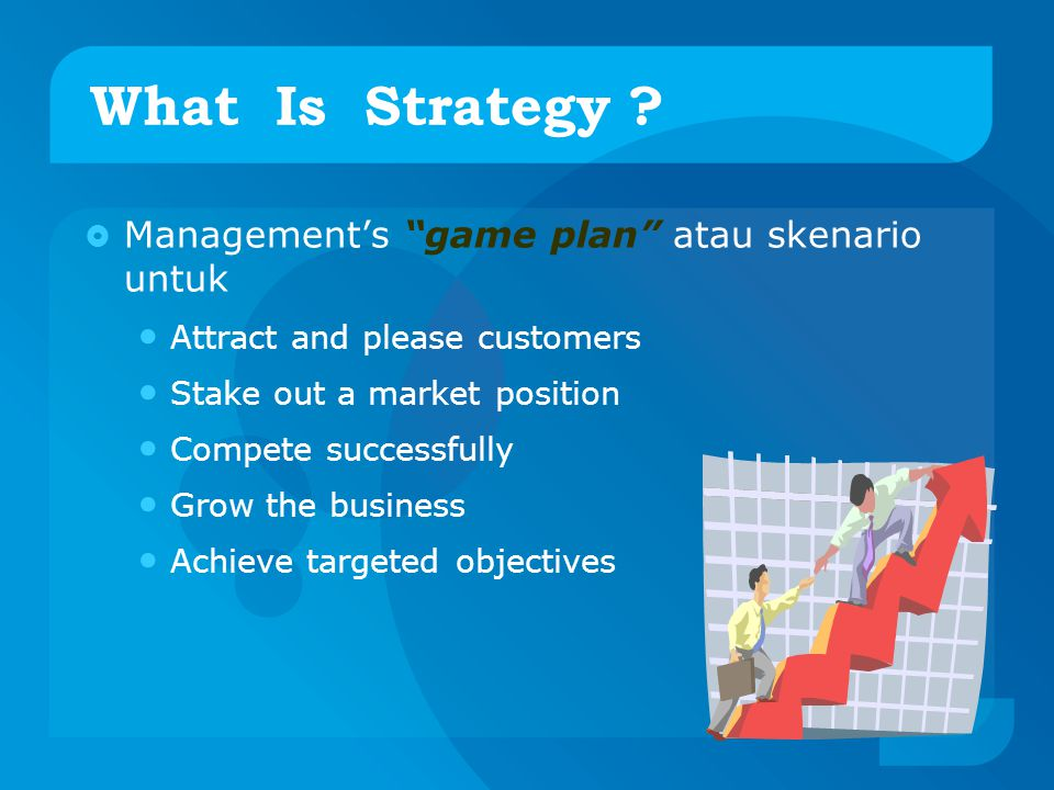 What Is Strategy Management's game plan atau skenario untuk
