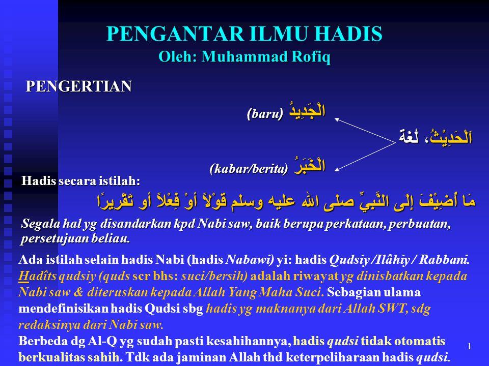 PENGANTAR ILMU HADIS Oleh: Muhammad Rofiq