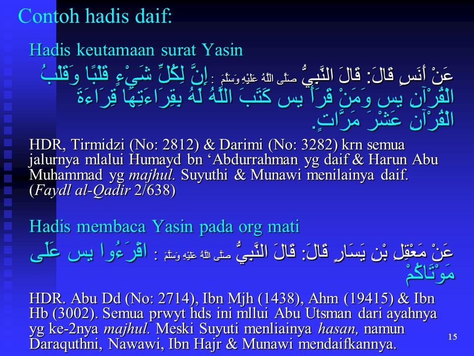 Contoh hadis daif: Hadis keutamaan surat Yasin.