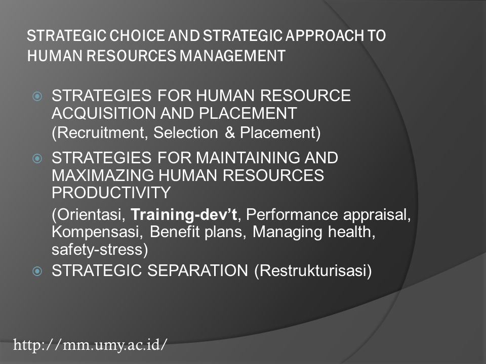 STRATEGIC CHOICE AND STRATEGIC APPROACH TO HUMAN RESOURCES MANAGEMENT