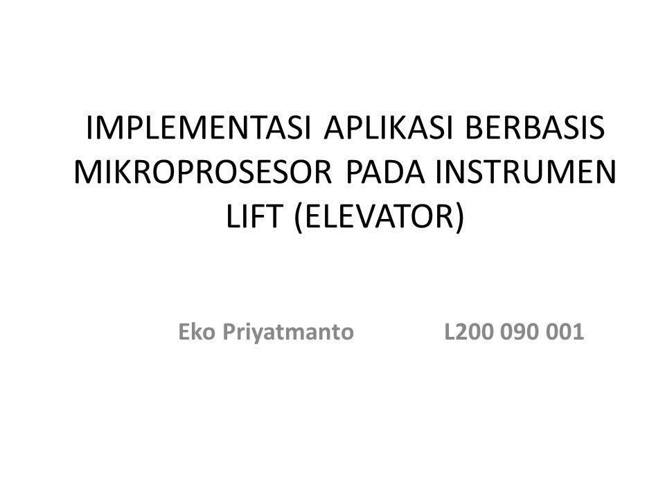 IMPLEMENTASI APLIKASI BERBASIS MIKROPROSESOR PADA INSTRUMEN LIFT (ELEVATOR)