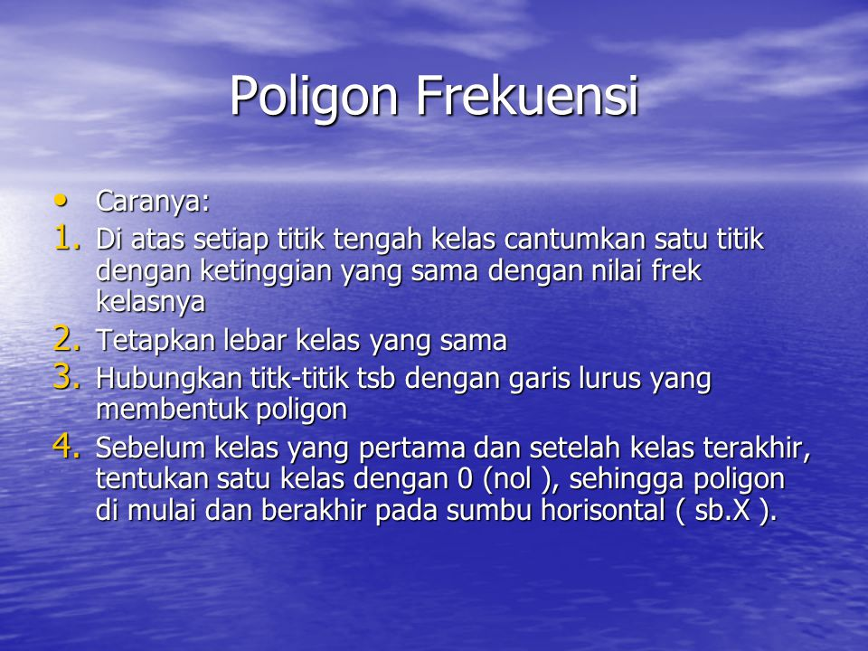 Poligon Frekuensi Caranya: