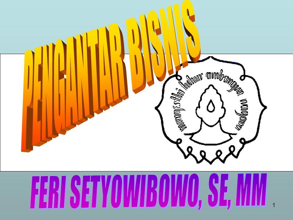 PENGANTAR BISNIS FERI SETYOWIBOWO, SE, MM