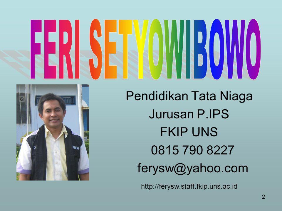 FERI SETYOWIBOWO Pendidikan Tata Niaga Jurusan P.IPS FKIP UNS