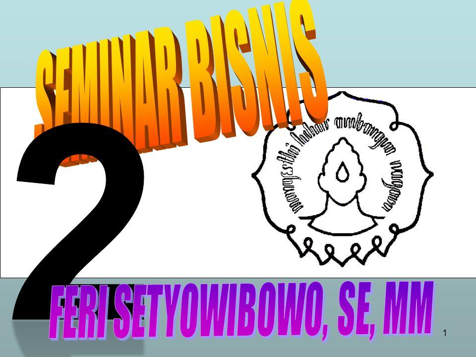 SEMINAR BISNIS 2 FERI SETYOWIBOWO, SE, MM