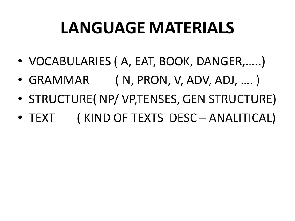 LANGUAGE MATERIALS VOCABULARIES ( A, EAT, BOOK, DANGER,…..)