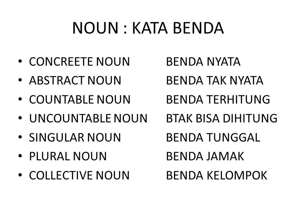 NOUN : KATA BENDA CONCREETE NOUN BENDA NYATA