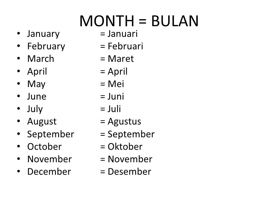 MONTH = BULAN January = Januari February = Februari March = Maret