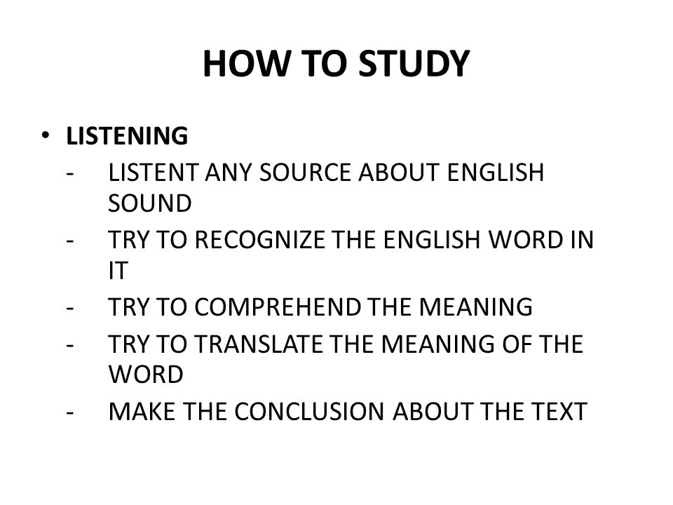 HOW TO STUDY LISTENING - LISTENT ANY SOURCE ABOUT ENGLISH SOUND