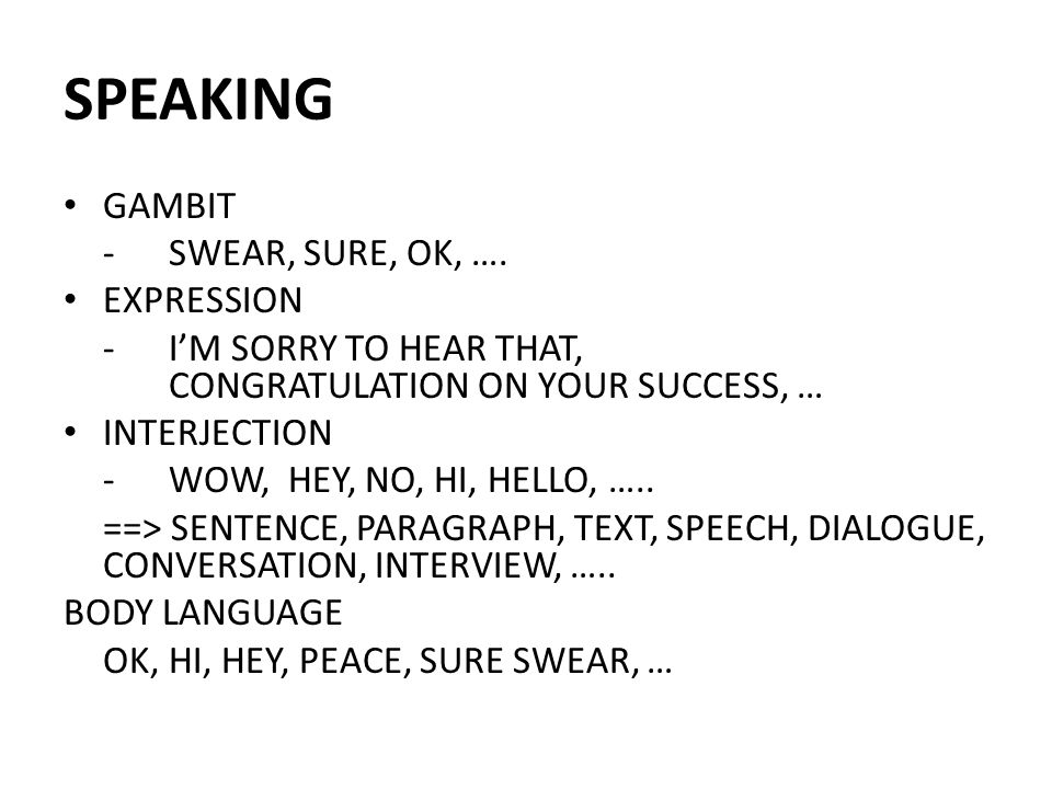 SPEAKING GAMBIT - SWEAR, SURE, OK, …. EXPRESSION