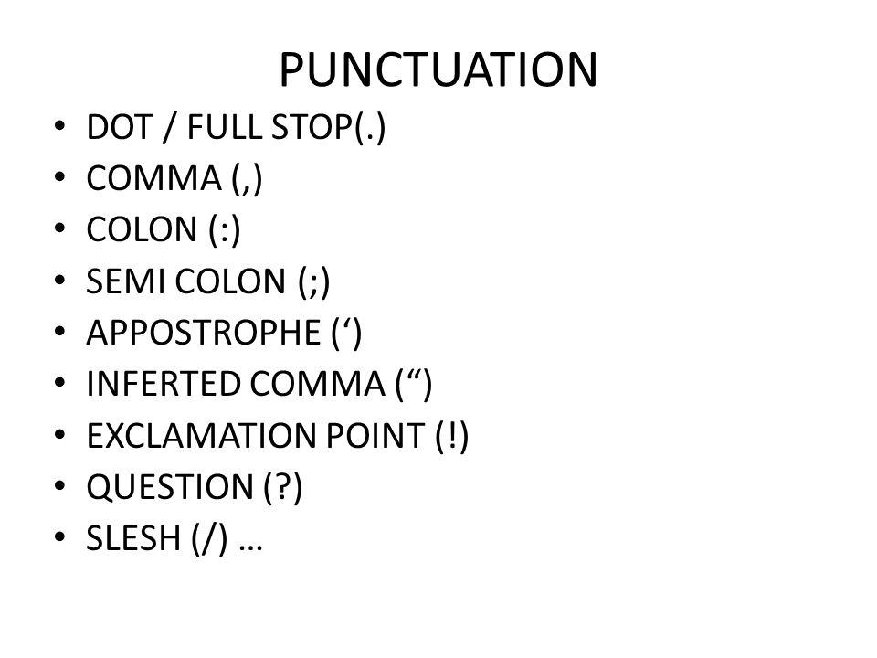 PUNCTUATION DOT / FULL STOP(.) COMMA (,) COLON (:) SEMI COLON (;)