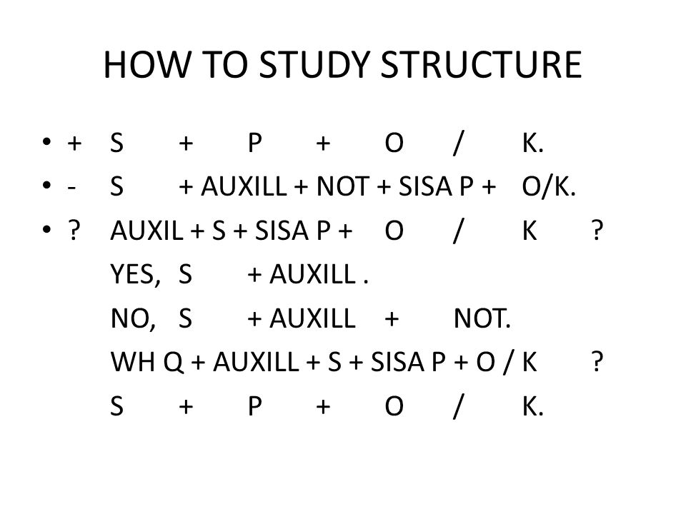 HOW TO STUDY STRUCTURE + S + P + O / K.