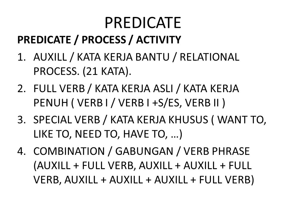 PREDICATE PREDICATE / PROCESS / ACTIVITY