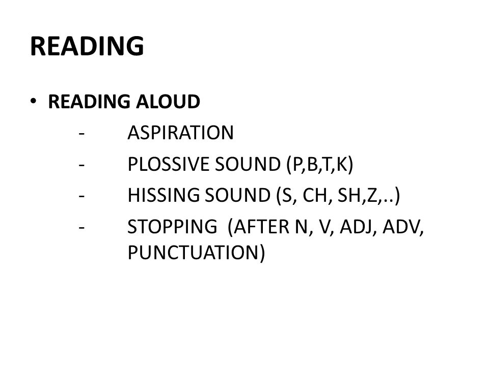 READING READING ALOUD - ASPIRATION - PLOSSIVE SOUND (P,B,T,K)