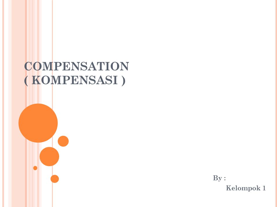 COMPENSATION ( KOMPENSASI )
