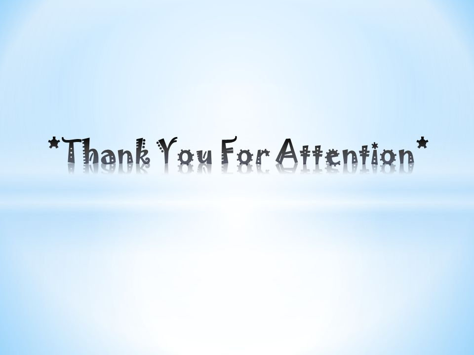 *Thank You For Attention*