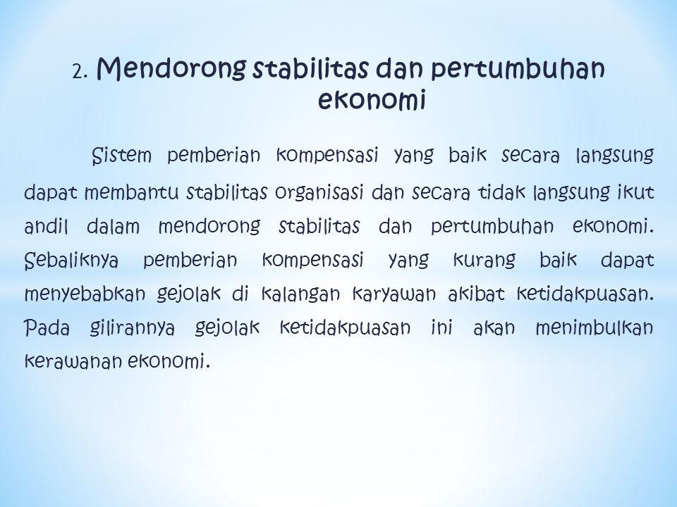 2. Mendorong stabilitas dan pertumbuhan ekonomi