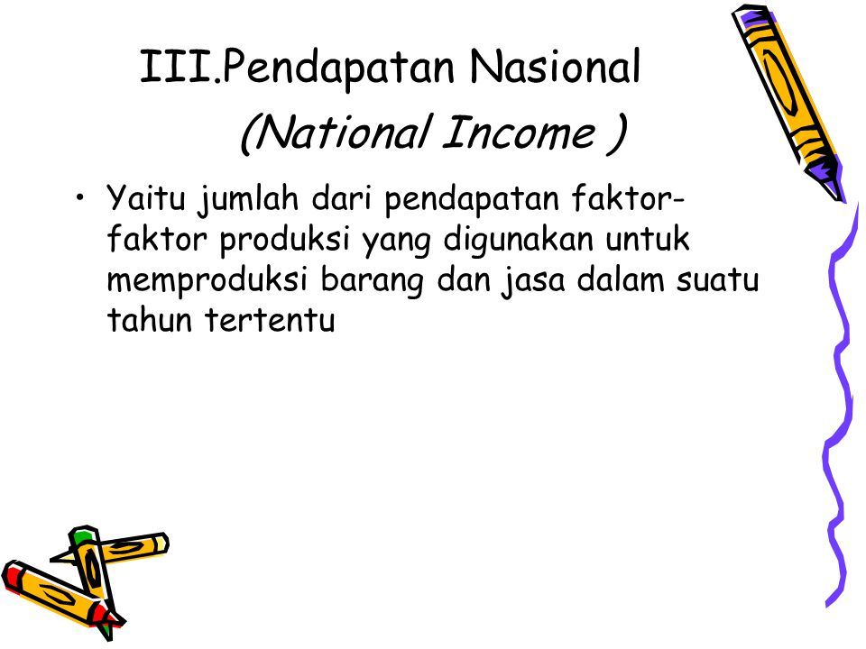 III.Pendapatan Nasional (National Income )