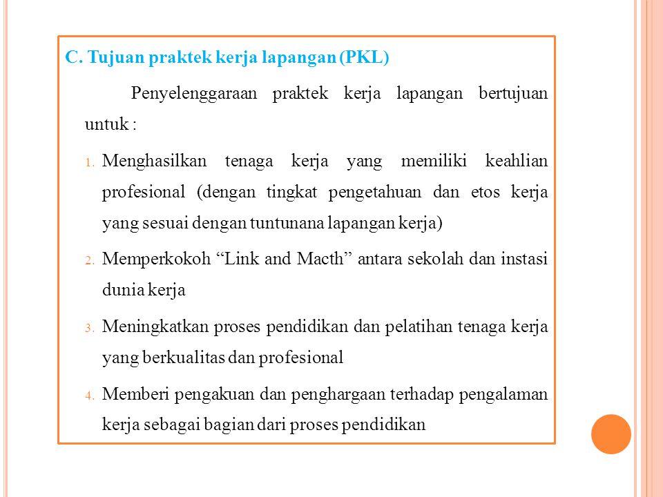 C. Tujuan praktek kerja lapangan (PKL)