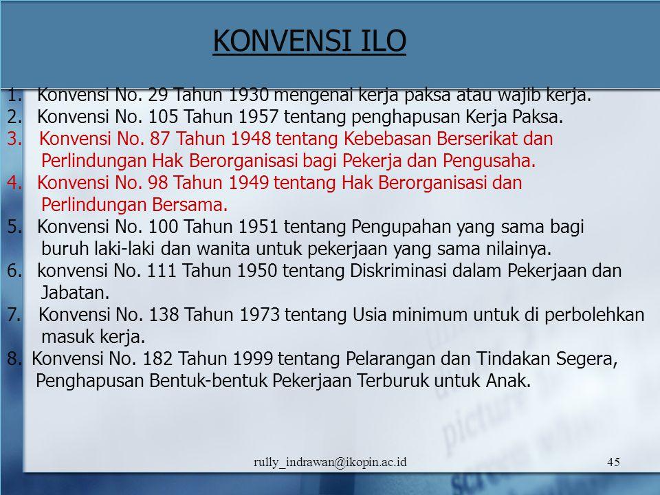 Konvensi No. 29 Tahun 1930 mengenai kerja paksa atau wajib kerja.