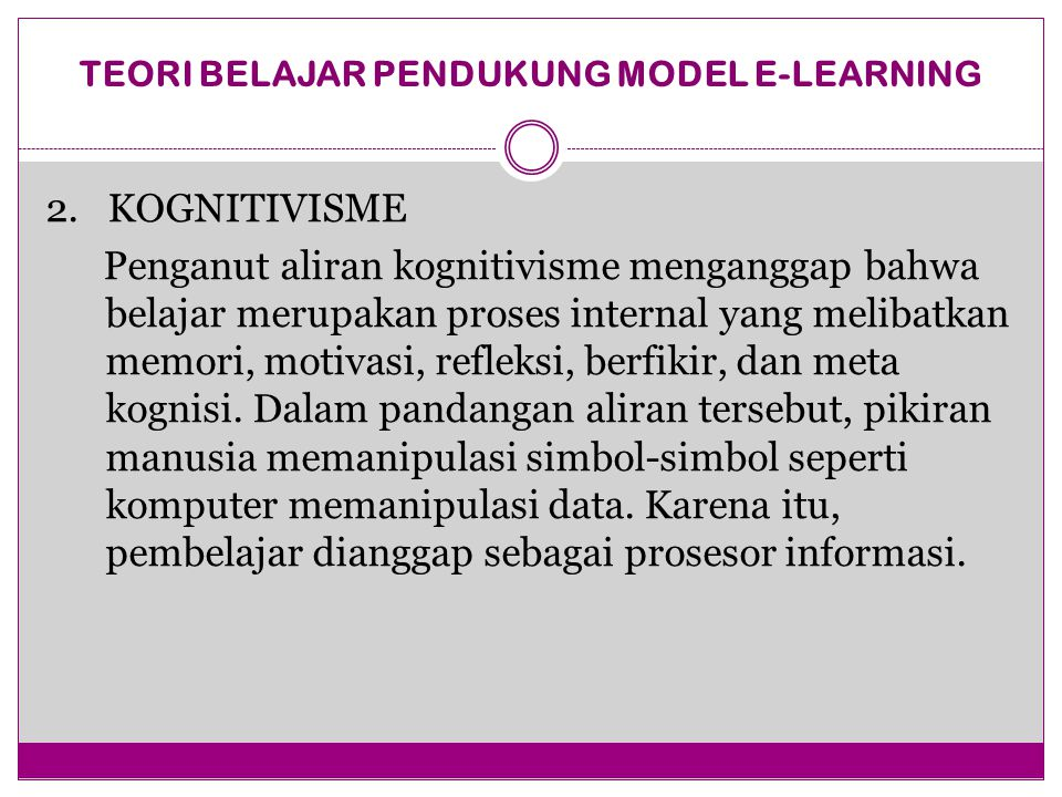 TEORI BELAJAR PENDUKUNG MODEL E-LEARNING