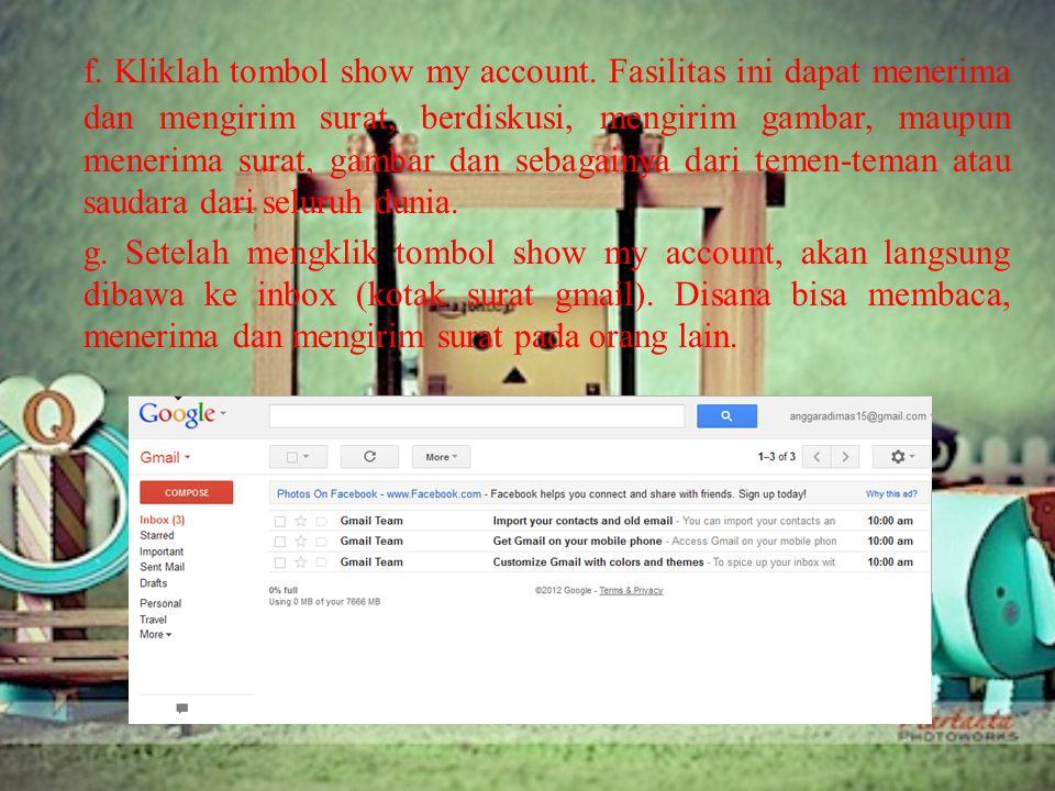 f. Kliklah tombol show my account