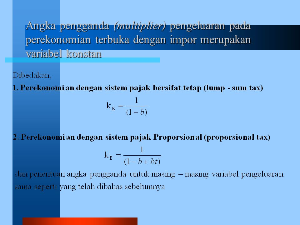 Angka pengganda (multiplier) pengeluaran pada perekonomian terbuka dengan impor merupakan variabel konstan