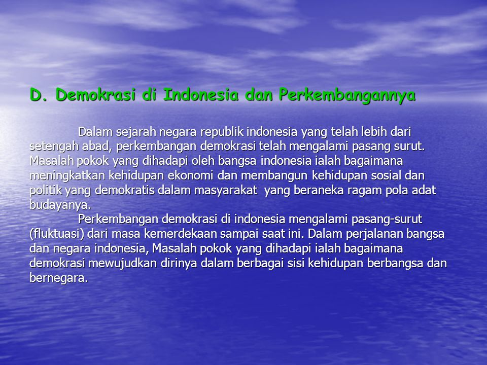 D. Demokrasi di Indonesia dan Perkembangannya