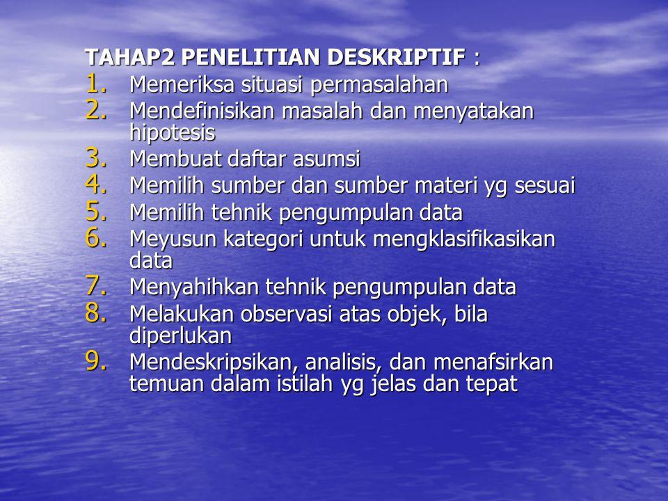 TAHAP2 PENELITIAN DESKRIPTIF :