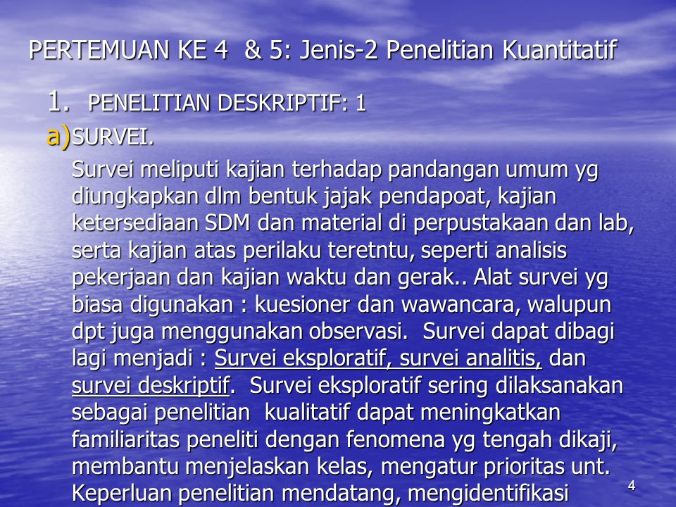 PERTEMUAN KE 4 & 5: Jenis-2 Penelitian Kuantitatif