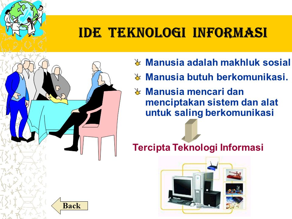 IDE TEKNOLOGI INFORMASI Tercipta Teknologi Informasi