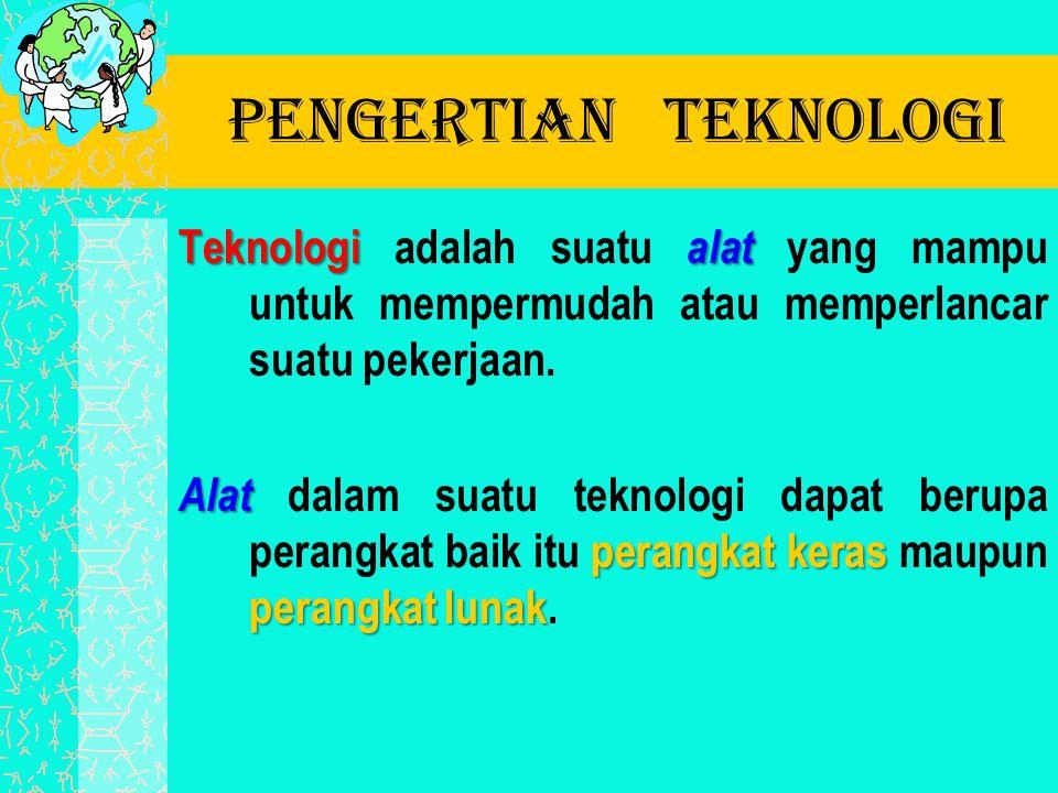 Pengertian Teknologi Teknologi adalah suatu alat yang mampu untuk mempermudah atau memperlancar suatu pekerjaan.